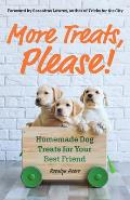 More Treats, Please: Homemade Dog Treats for Your Best Friend