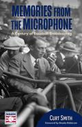 Memories from the Microphone: A Century of Baseball Broadcasting (Baseball History, Baseball Announcers)