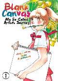 Blank Canvas My So Called Artists Journey Kakukaku Shikajika Volume 1