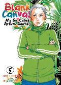 Blank Canvas My So Called Artists Journey Kakukaku Shikajika Volume 05
