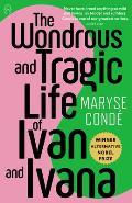 The Wondrous and Tragic Life of Ivan and Ivana