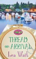 Thread on Arrival: A Mainely Needlepoint Mystery