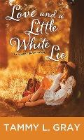 Love and a Little White Lie: A State of Grace Novel