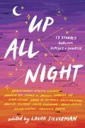 Up All Night 13 Stories between Sunset & Sunrise