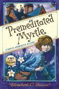 Premeditated Myrtle Myrtle Hardcastle Mystery 1