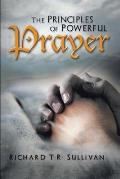 The Principles of Powerful Prayer: A Practical Plan for Prayer