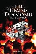 The Heated Diamond: Transformation