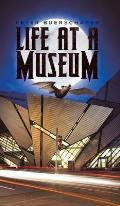 Life at a Museum
