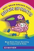 Best Brain Breaks Ever: BRAIN SPRINTS: Mega Brain-Power Boosting for Classroom & Home