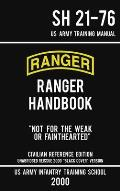 US Army Ranger Handbook SH 21-76 - Black Cover Version (2000 Civilian Reference Edition): Manual Of Army Ranger Training, Wilderness Operations, Mou