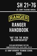 US Army Ranger Handbook SH 21-76 - Black Cover Version (2000 Civilian Reference Edition): Manual Of Army Ranger Training, Wilderness Operations, Mount