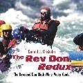 The REV Don, Redux: The Reverend Don Black White-Water Guide