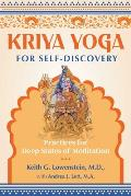 Kriya Yoga for Self Discovery Practices for Deep States of Meditation