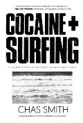 Cocaine + Surfing A Sordid History of Surfings Greatest Love Affair