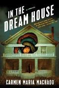 In the Dream House: A Memoir