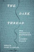 The Dark Thread: From Tragical Histories to Gothic Tales