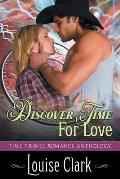 Discover Time For Love (Forward in Time, Book Two): Time Travel Romance Anthology