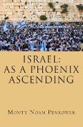 Israel: As a Phoenix Ascending