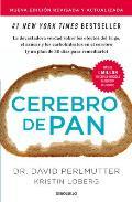 Cerebro de Pan (Edici?n Actualizada) / Grain Brain: The Surprising Truth about Wheat, Carbs, and Sugar