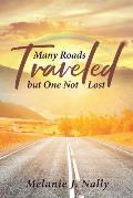 Many Roads Traveled But One Not Lost