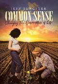 Common Sense: Changing The Conversation of Life