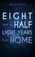Eight and a Half Light Years from Home