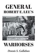 General Robert E. Lee's Warhorses