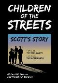Children of the Streets: Scott's Story: Part One: The Runaways, Part Two: The Aftermath