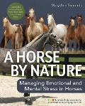 A Horse by Nature: Managing Emotional and Mental Stress in Horses