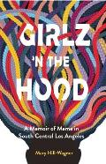 Girlz 'n the Hood: A Memoir of Mama in South Central Los Angeles