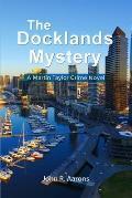 The Docklands Mystery: A Martin Taylor Crime Novel