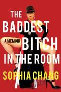 The Baddest Bitch in the Room: A Memoir