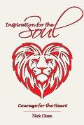 Inspiration for the Soul - Courage for the Heart