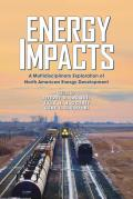 Energy Impacts: A Multidisciplinary Exploration of North American Energy Development