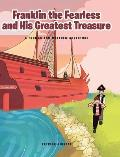 Franklin the Fearless and His Greatest Treasure: A Thomas and Matthew Adventure