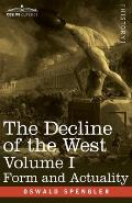 The Decline of the West, Volume I: Form and Actuality