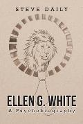 Ellen G. White A Psychobiography