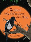 The Bird Who Fell in Love with a Tree, by Thomas Thompson