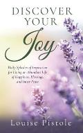 Discover Your Joy: Daily Splashes of Inspiration for Living an Abundant Life of Happiness, Blessings, and Inner Peace