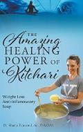 The Amazing Healing Power of Kitchari: Weight Loss Anti-inflammatory Soup