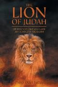 The lion of judah: He will not come as a lamb but a judge of the earth