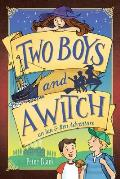 Two Boys and a Witch: An Ian & Ben Adventure