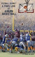 Football School?: A Fan's Look at Auburn Basketball