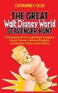 The Great Walt Disney World Scavenger Hunt: A detailed path through Magic Kingdom, Epcot, Disney's Animal Kingdom and Disney's Hollywood Studios
