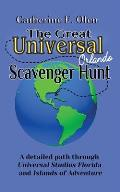 The Great Universal Studios Orlando Scavenger Hunt: A detailed path through Universal Studios Florida and Universal's Islands of Adventure