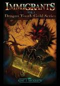Immigrants: Volume I - Dragon Tooth Gold Series