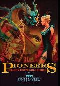 Pioneers: Volume II - Dragon Tooth Gold Series