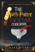 Harry Potter Cocktail Cookbook: Discover The Art Of Potion-Making: An Ultimate Harry Potter Cookbook With Butterbeer and 40 Other Great Cocktails (Uno