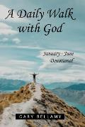 A Daily Walk with God: January - June Devotional