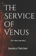 The Service of Venus: For Adult eyes Only